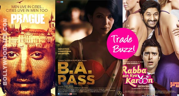Trade Buzz: Rabba Main Kya Karoon, B.A. Pass or Prague – will you watch any of these?