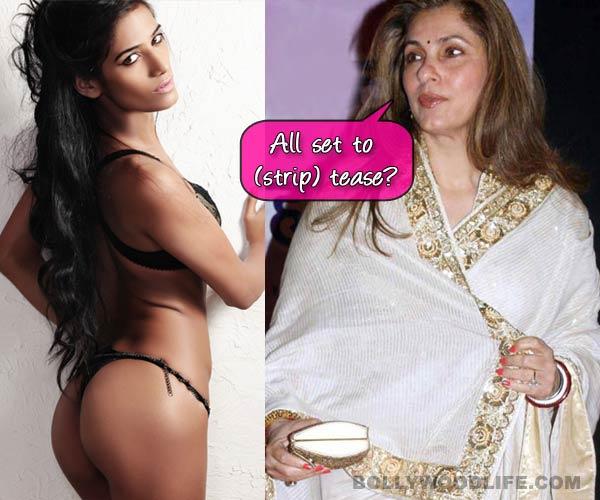Poonam Pandey to strip for Dimple Kapadia tonight!