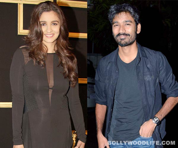 Alia Bhatt to share screen space with Dhanush?