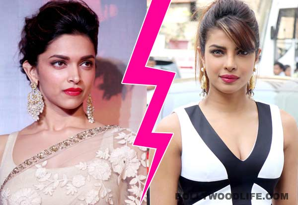 Why Deepika Padukone and Priyanka Chopra may turn foes?