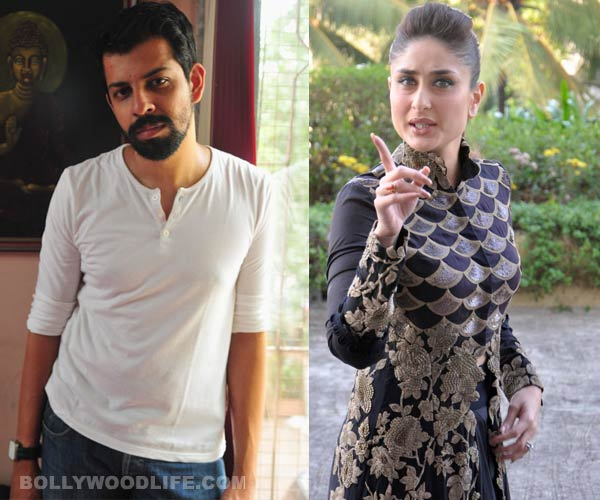 Bejoy Nambiar has not offered Kareena Kapoor Khan his next?
