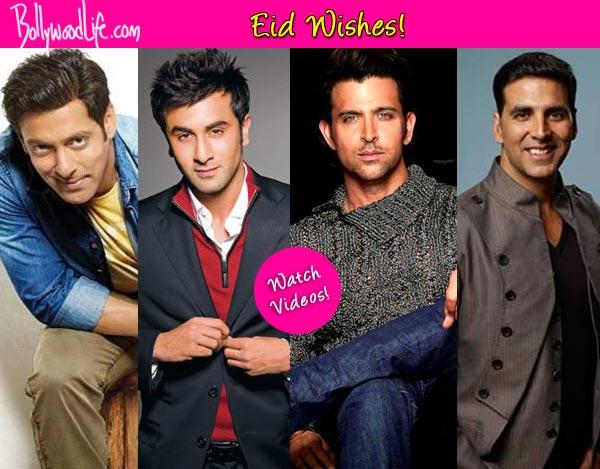 Salman Khan, Ranbir Kapoor, Hrithik Roshan and Akshay Kumar wishing Eid Mubarak-Watch videos!