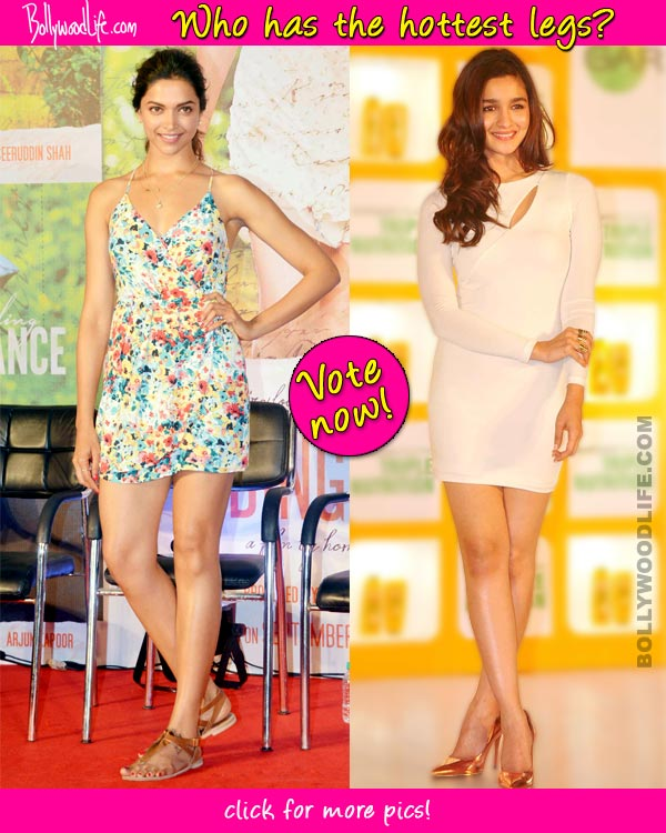 Deepika Padukone or Alia Bhatt: Who has the hottest legs in Bollywood?