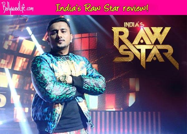 India's Raw Star TV review: Yo Yo Honey Singh's debut reality show is indeed hatke!