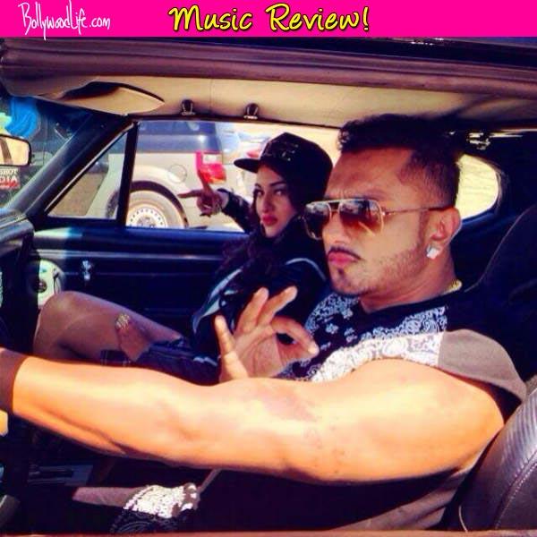 Desi Kalakaar music review: Yo Yo Honey Singh's catchy rap and fun lyrics save the album from a bad review
