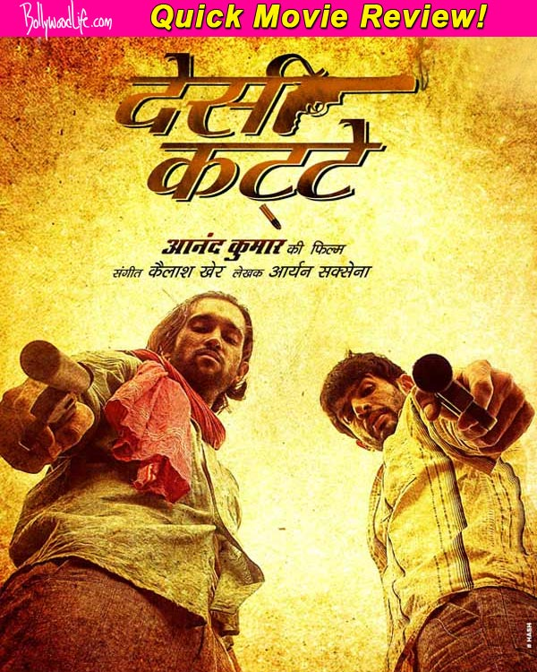 Desi Kattey quick movie review : Ashutosh Rana is the only saving grace of the film