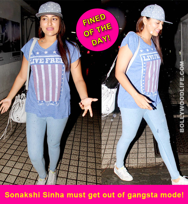 Fined of the day: 3 reasons why Sonakshi Sinha must turn off the gangsta mode!