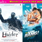 Movies to watch this week: Haider and Bang Bang!
