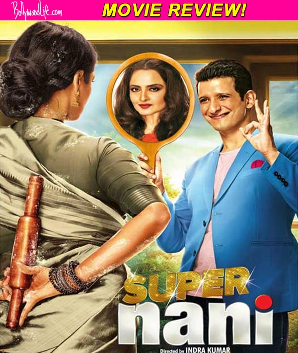 Super Nani movie review: Rekha and Sharman Joshi's emotional overdose is too much to handle!