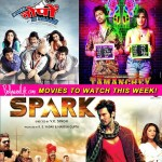 Movies to watch this week: Ekkees Toppon Ki Salaami, Spark and Tamanchey!