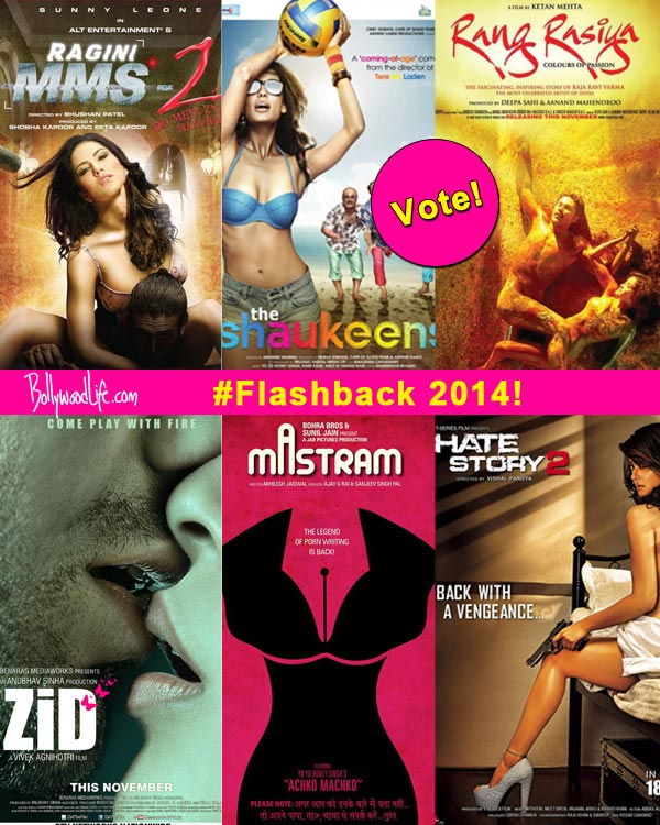 Best of 2014: Ragini MMS 2, Hate Story 2, Zid – 6 films which used sex to sell in 2014!