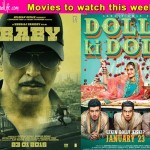 Movies to watch this week: Baby, Dolly Ki Doli