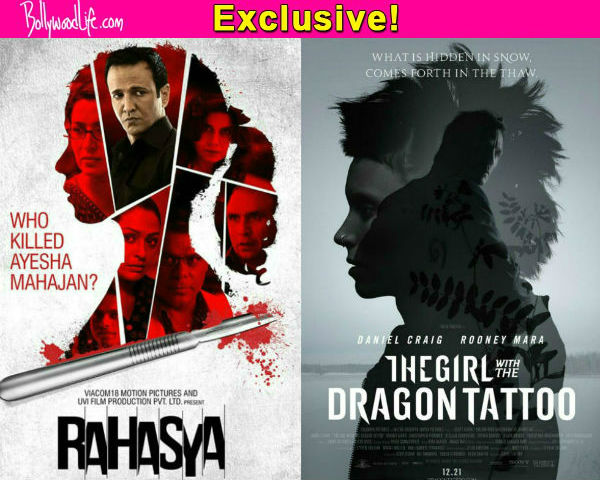 Kay Kay Menon-Tisca Chopra's Rahasya poster a copy of The Girl With The Dragon Tattoo's poster?