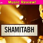 Shamitabh music review: Ilaiyaraaja's magical compositions work wonders for Amitabh Bachchan-Dhanush starrer