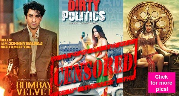 Ranbir Kapoor's Bombay Velvet, Sunny Leone's Ek Paheli Leela, Mallika Sherawat's Dirty Politics: 5 films in 2015 that will get affected by the Censor Board mandate!