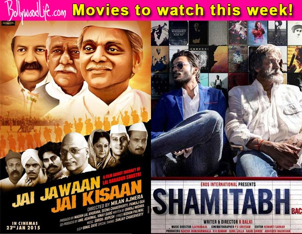 Movies to watch this week: Jai Jawaan Jai Kisaan and Shamitabh!