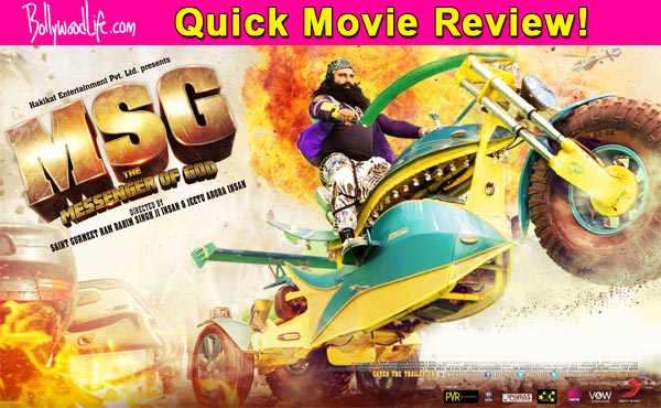 MSG: The Messenger quick movie review: Gurmeet Ram Rahim Singh is not the 'messenger of God, he IS God!