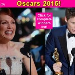 Oscars 2015 winners: Eddie Redmayne, Julianne Moore walk away with the trophies – view complete list!