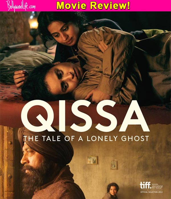Qissa movie review: Irrfan Khan-Tillotama Shome-Tisca Chopra's bewildering tale is a mystifying and satisfying masterpiece