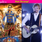 Ed Sheeran to star in Shah Rukh Khan's Happy New Year sequel?
