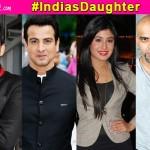 Ronit Roy, Raghu Ram, Karan Kundra, Kritika Kamra support #IndiasDaughter