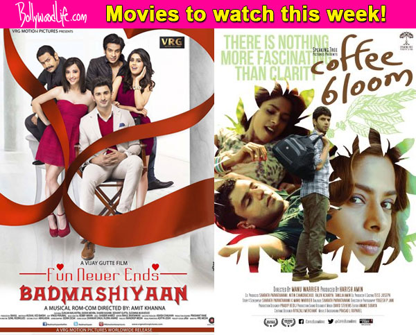 Movies to watch this week: Badmashiyaan and Coffee Bloom