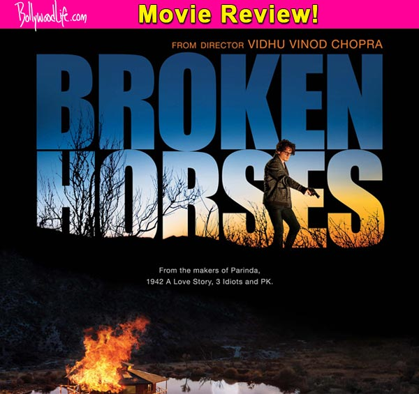 Broken Horses movie review: Vidhu Vinod Chopra's Hollywood debut will appeal to the emotionally inclined!