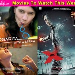 Movies to watch this week: Margarita, With A Straw and Mr. X