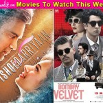 Movies to watch this week: Ishqedarriyaan and Bombay Velvet