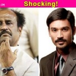 OMG: Rajinikanth betrayed by Dhanush's father?