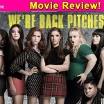 Pitch Perfect 2 movie review: Anna Kendrick's musical comedy looks like a cocktail of unoriginal sitcom sequences!