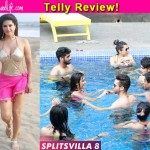 MTV Splitsvilla 8 Review: Sunny Leone, girls in bikini and fist-fights make for an exciting premiere!