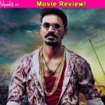 Maari movie review: Dhanush is the ONLY saving grace of this mediocre entertainer!