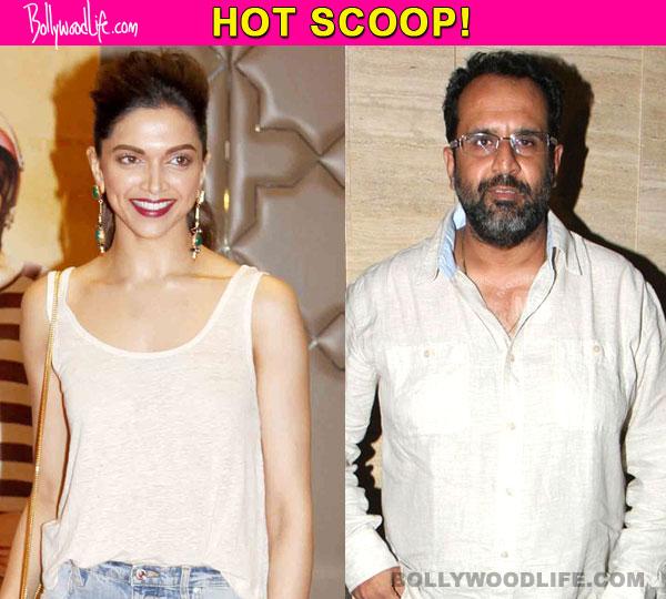 Deepika Padukone in Aanand L Rai's next film?