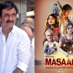 Rajkumar Hirani: Masaan will stay inside us for many years as a good film