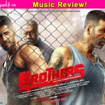 Brothers music review: Ajay-Atul's score for the Akshay Kumar – Sidharth Malhotra action drama is pleasant!