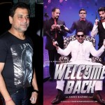 Anees Bazmee not yet paid for Welcome Back, have the producers duped the director?