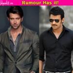 Prabhas to make his Bollywood debut alongside Hrithik Roshan in Dhoom 4?
