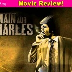 Main Aur Charles movie review: Randeep Hooda's earnest performance is the only saving grace of this biopic!