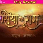 Siya Ke Ram TV Review: This mythological series is refreshing and promises potential!