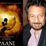 Is Shekhar Kapur looking for foreign producers for Paani?