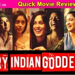 Angry Indian Goddesses quick movie review:  Sarah-Jane Dias - Tannishtha Chatterjee's rocking celebration of womenhood will leave you breathless!