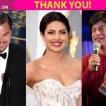 Thank you Shah Rukh Khan, Priyanka Chopra and Leonardo DiCaprio for making February 29 so FREAKING AWESOME!