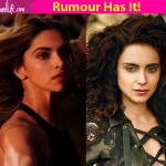 Not Deepika Padukone, but Kangana Ranaut is Homi Adajania's choice!