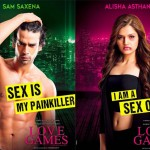 Love Games posters: Tara Alisha Berry and Gaurav Arora reveal what sex is for them!