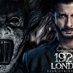 1920 London: New trailer reveals interesting insights to the story that will intrigue you even more!