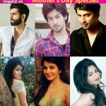 Mother's Day Special: Sehban Azim, Manish Goplani, Namik Paul, Roop Durgapal and others share their 'bitter-sweet' experiences