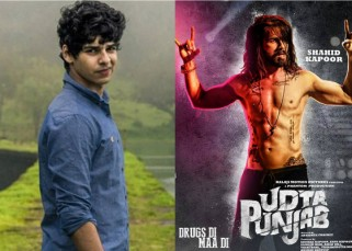 Shahid Kapoor's brother Ishaan Khattar comes out in support of Udta Punjab!