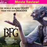 The BFG movie review: This Steven Spielberg film is a spectacle with a playful heart