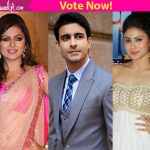 Drashti Dhami, Mouni Roy or Nia Sharma – Which actress will look best with Gautam Rode?